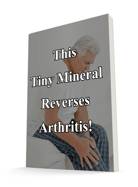 This Tiny Mineral Reverses Arthritis Report