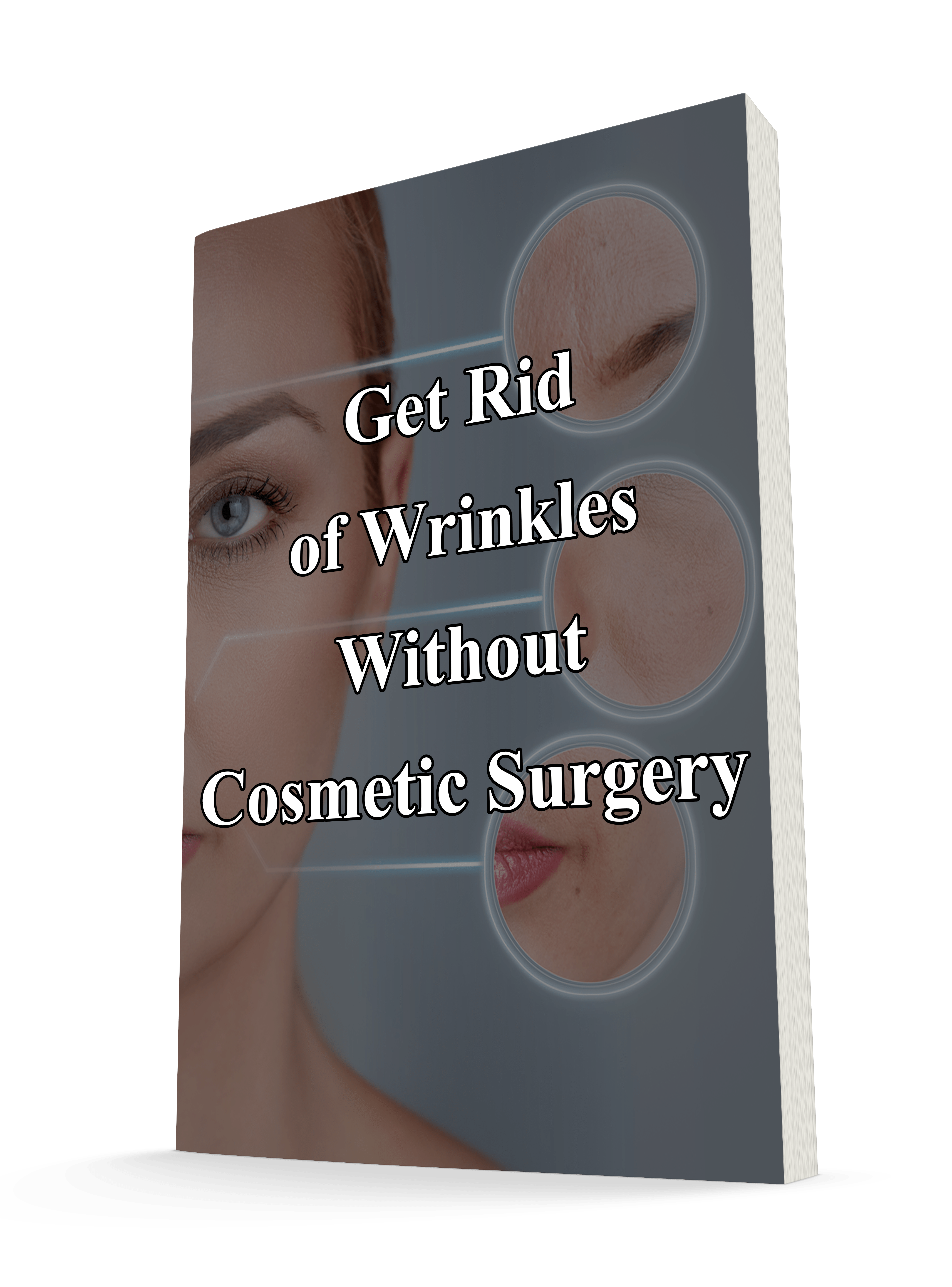 Get Rid of Wrinkles Without Cosmetic Surgery Report